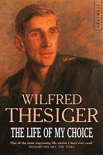 The Life of My Choice By Wilfred Thesiger