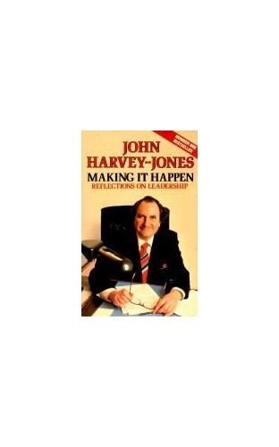 Making it Happen By John Harvey-Jones