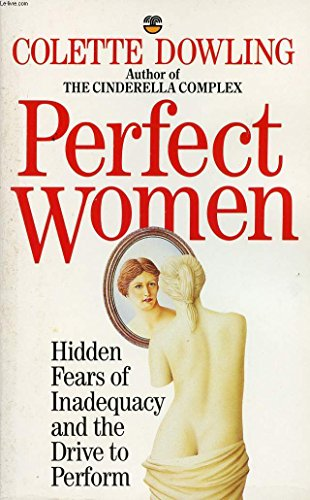 Perfect Women By Colette Dowling
