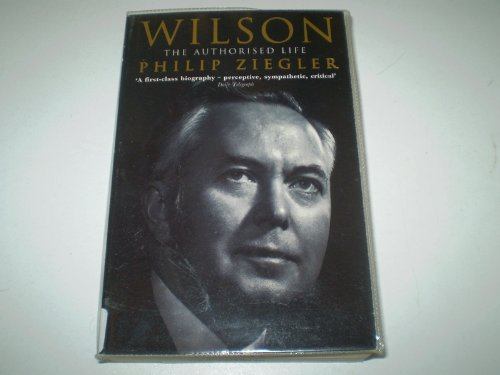Wilson: The Authorised Life By Philip Ziegler