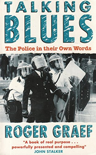 Talking Blues: Police in Their Own Words By Roger Graef