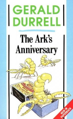 The Ark's Anniversary By Gerald Durrell