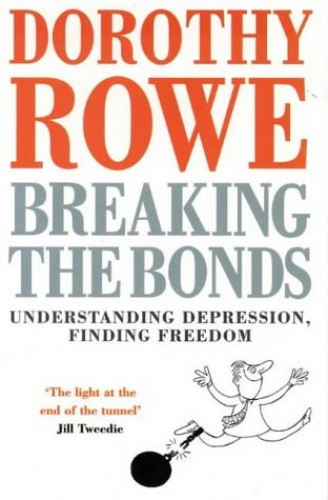 Breaking the Bonds By Dorothy Rowe
