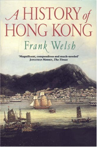 History of Hong Kong By Frank Welsh