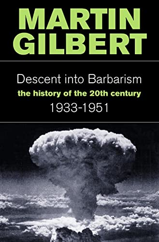 Descent Into Barbarism: A History of the 20th Century 1933-1951: 1933-51 v. 2 By Martin Gilbert