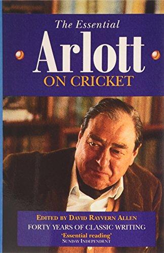 The Essential Arlott on Cricket By John Arlott