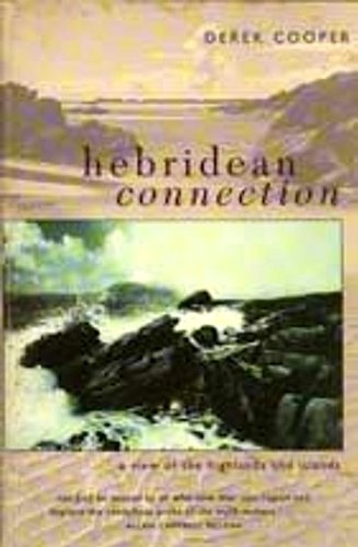 The Hebridean Connection: View of the Highlands and Islands By Derek Cooper