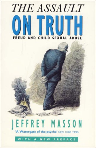 The Assault on Truth By Jeffrey Masson