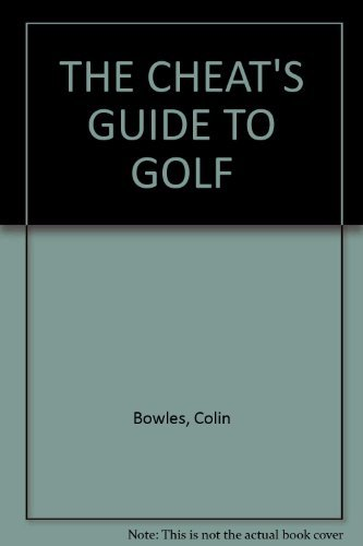 Cheats' Guide to Golf By Colin Bowles