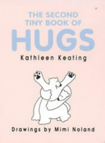 The Second Tiny Book of Hugs by Kathleen Keating