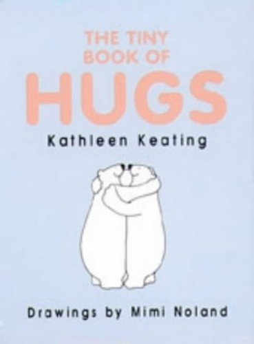 The Tiny Book of Hugs By Kathleen Keating