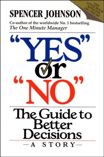 """""""Yes"""" or """"No"""" By Spencer Johnson, M.D."""