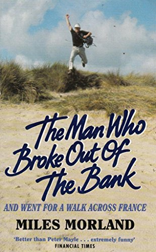 The Man Who Broke Out/Bank By Miles Morland