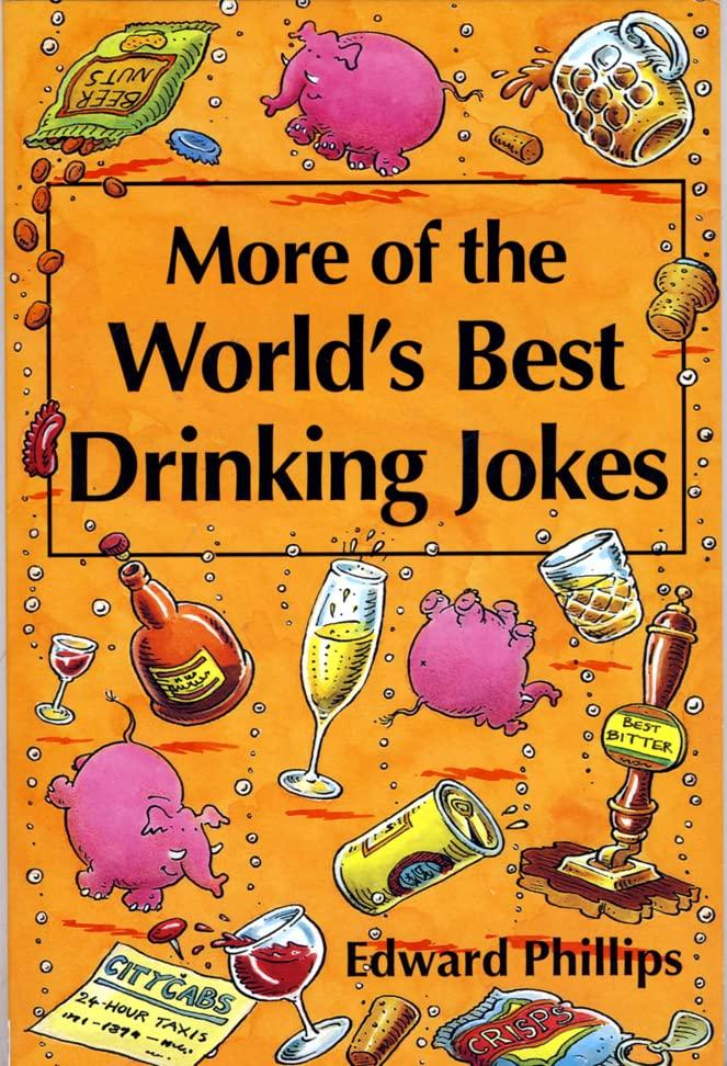 More Drinking Jokes (World's best jokes) By Edward Phillips