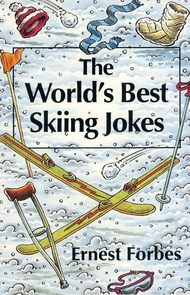 The World's Best Skiing Jokes (World's best jokes) By Ernest Forbes