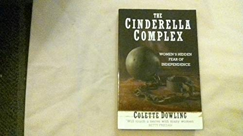 The Cinderella Complex By Colette Dowling