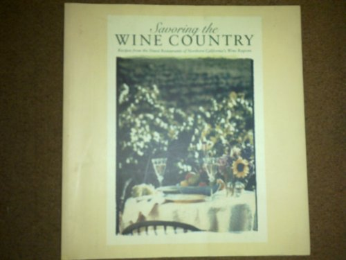 Savouring the Wine Country By Edited by Meesha Halm