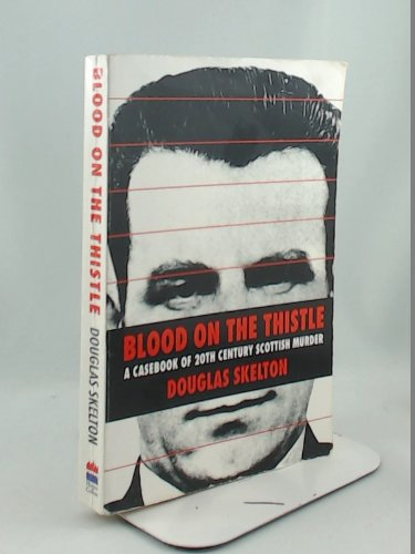 Blood on the Thistle By Douglas Skelton