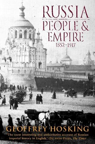Russia: People and Empire By Geoffrey Hosking