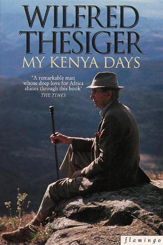 My Kenya Days By Wilfred Thesiger