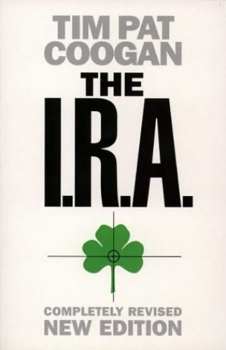 The I.R.A. By Tim Pat Coogan