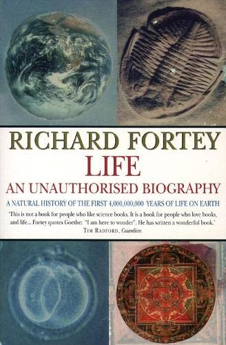 Life: an Unauthorized Biography By Richard A. Fortey