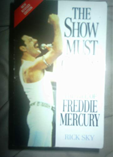 Freddie Mercury: the Show Must Go on By Rick Sky