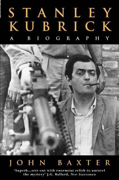 Stanley Kubrick: A Biography By John Baxter