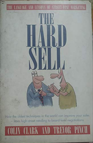 The Hard Sell By Colin Clark