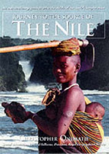 Journey to the Source of the Nile By Christopher Ondaatje