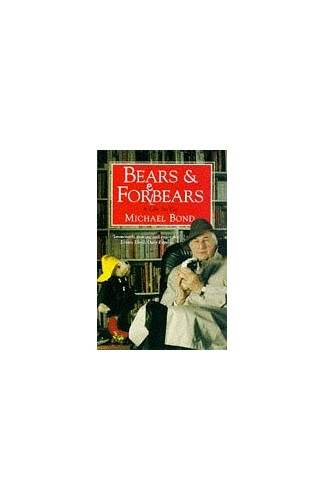 Bears and Forebears: A Life So Far By Michael Bond