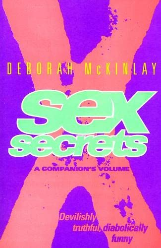 Sex Secrets: A Companion's Volume by Deborah McKinlay
