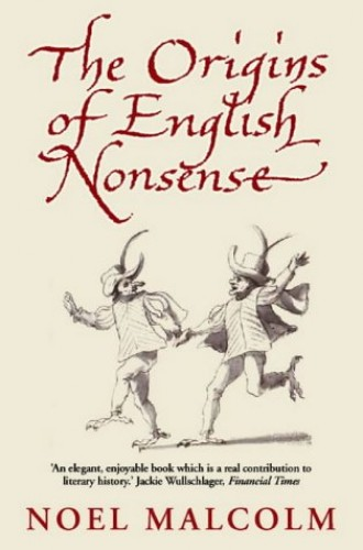 The Origins of English Nonsense By Noel Malcolm