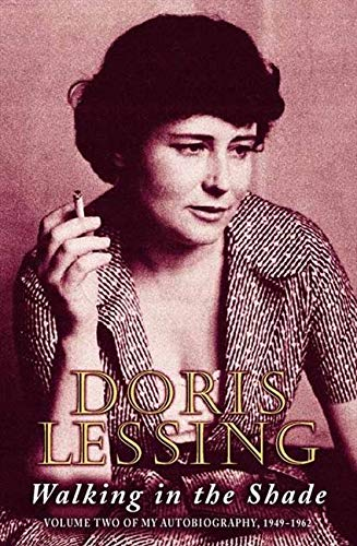 Walking in the Shade: Volume Two of My Autobiography, 1949–1962: Volume Two of My Autobiography, 1949-62 By Doris Lessing