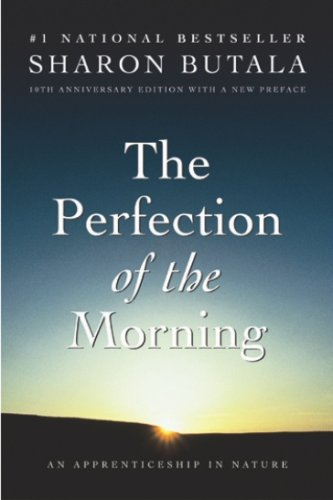 The Perfection Of The Morning von Sharon Butala