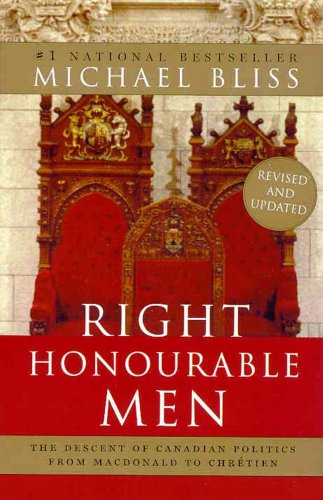 Right Honourable Men Updated Reissue By Michael Bliss