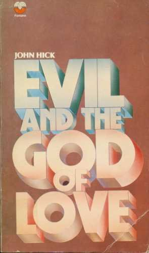 Evil and the God of Love By Professor John Hick