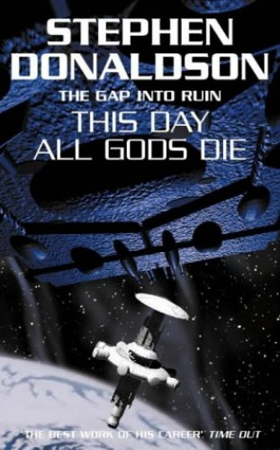 This Day All Gods Die By Stephen Donaldson