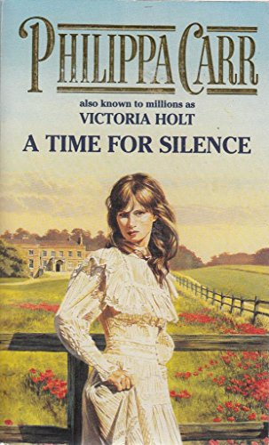 A Time for Silence (Daughters of England S.) by Philippa Carr