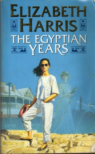 The Egyptian Years by Elizabeth Harris