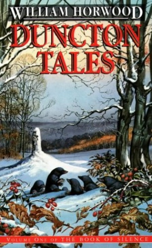 Duncton Tales: vol. 1 (The Book of Silence) by William Horwood