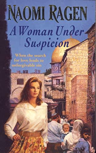 A Woman Under Suspicion By Naomi Ragen
