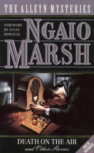 Death on the Air and Other Stories (The Alleyn Mysteries) By Ngaio Marsh