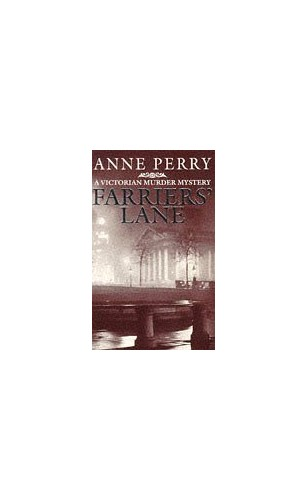 Farriers' Lane (A Victorian Murder Mystery) By Anne Perry