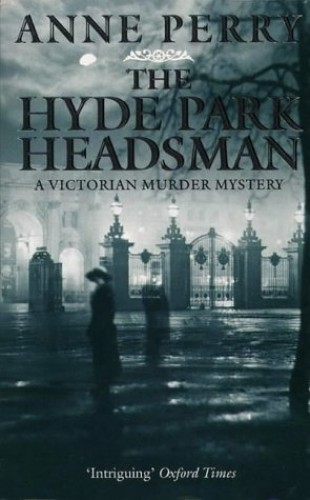 The Hyde Park Headsman (A Victorian murder mystery) By Anne Perry