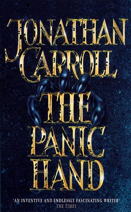 The Panic Hand By Jonathan Carroll