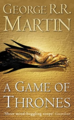 A Game of Thrones (A Song of Ice and Fire) By George R. R. Martin