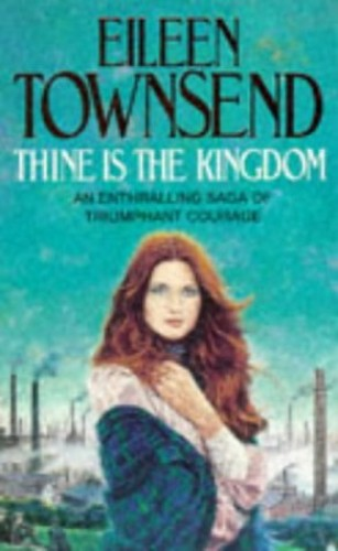 Thine is the Kingdom By Eileen Townsend