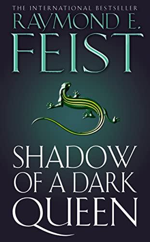 Shadow of a Dark Queen (The Serpentwar Saga, Book 1): Serpentwar Saga Bk. 1 by Raymond E. Feist