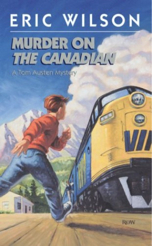 Murder on the Canadian: A Tom Austen Mystery By Eric Wilson